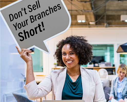 Don't Sell Branches Short-small